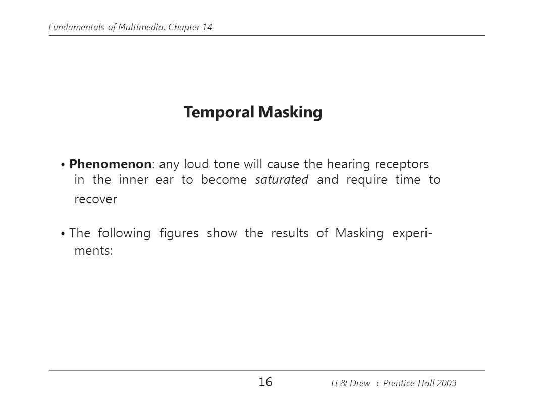 • Phenomenon: any loud tone will cause the hearing receptors