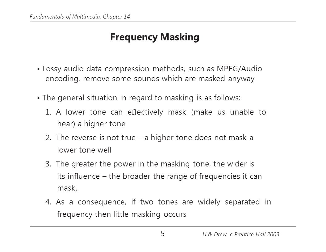 • Lossy audio data compression methods, such as MPEG/Audio