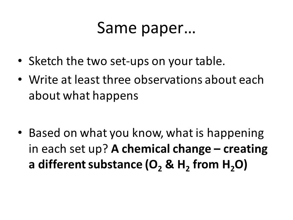 Same paper… Sketch the two set-ups on your table.