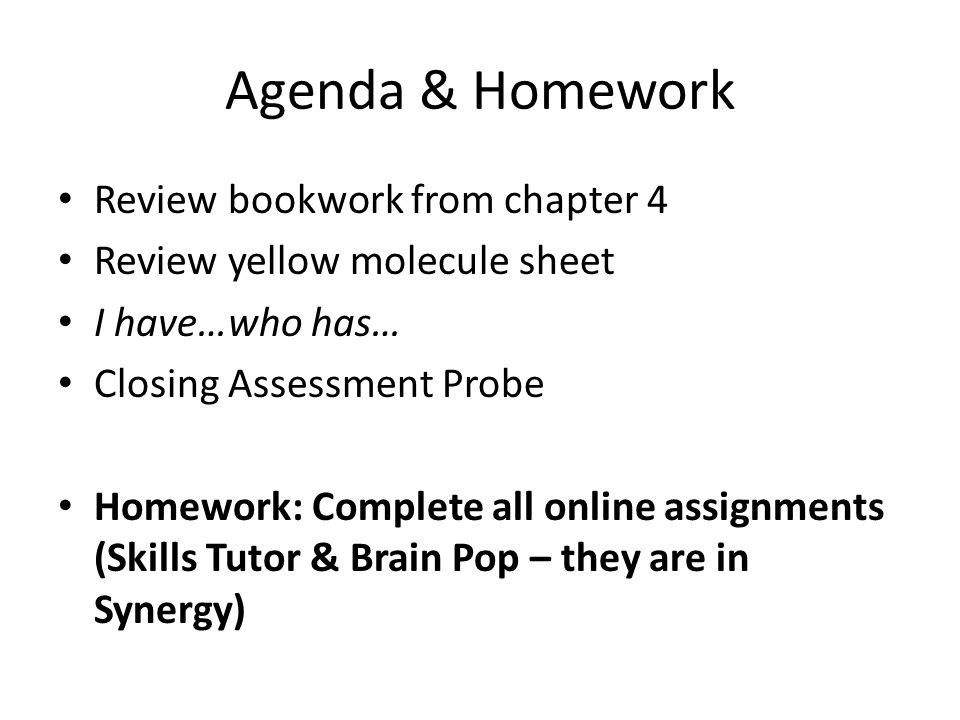 Agenda & Homework Review bookwork from chapter 4