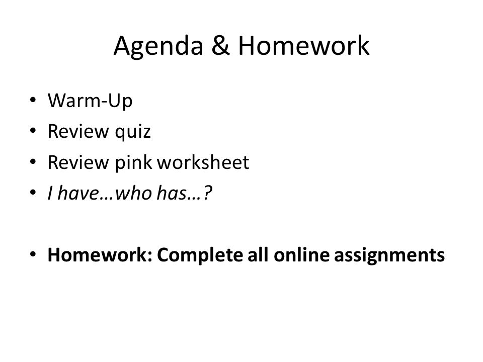 Agenda & Homework Warm-Up Review quiz Review pink worksheet