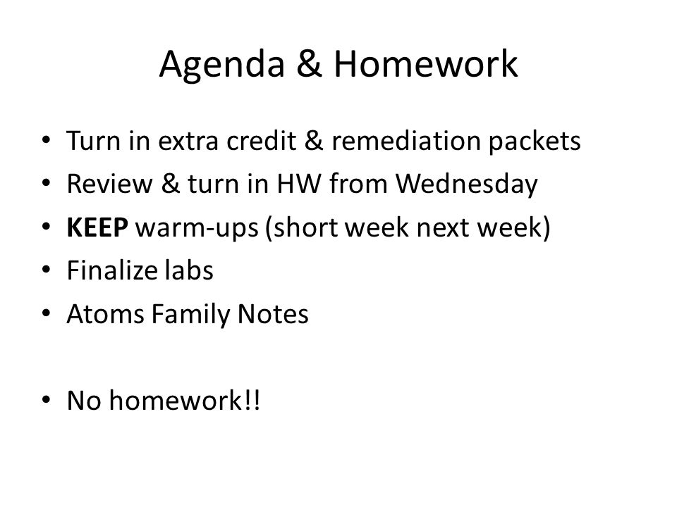Agenda & Homework Turn in extra credit & remediation packets