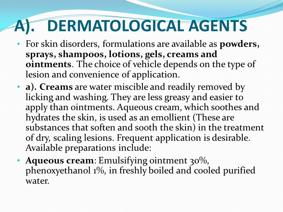 A). DERMATOLOGICAL AGENTS
