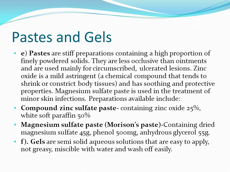 Pastes and Gels