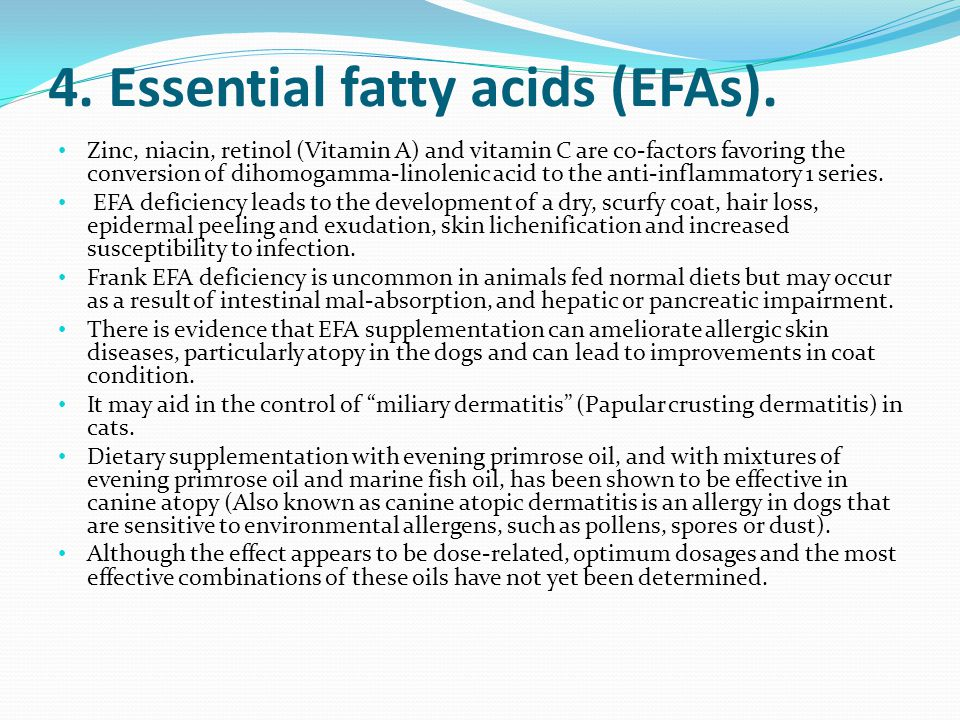 4. Essential fatty acids (EFAs).