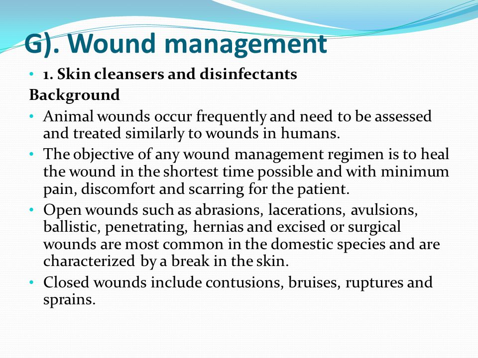 G). Wound management 1. Skin cleansers and disinfectants Background
