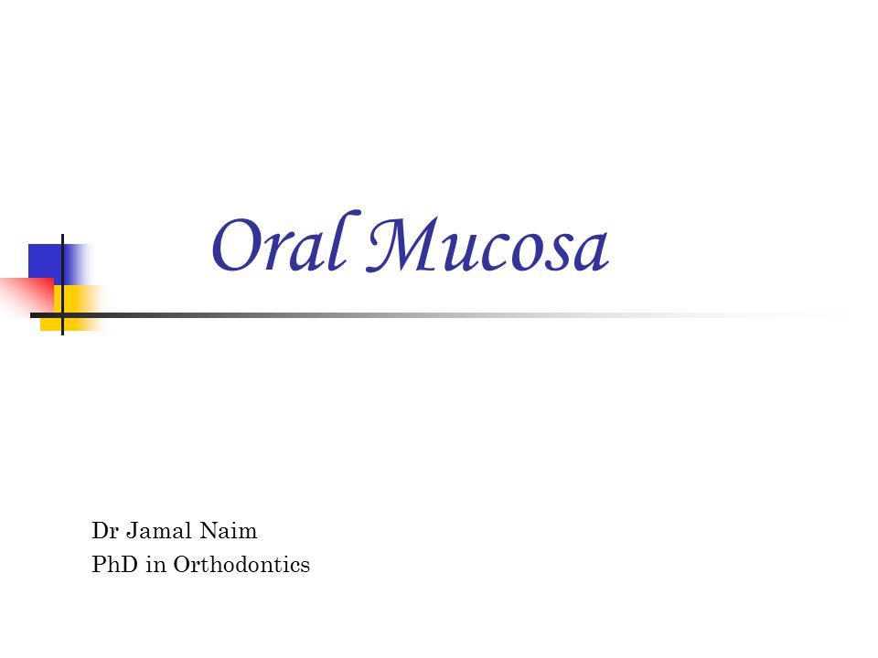 Oral Mucosa Dr Jamal Naim PhD in Orthodontics