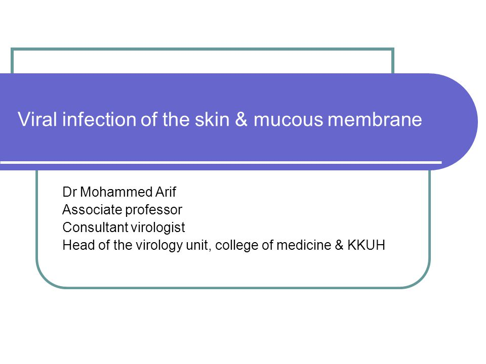 Viral infection of the skin & mucous membrane