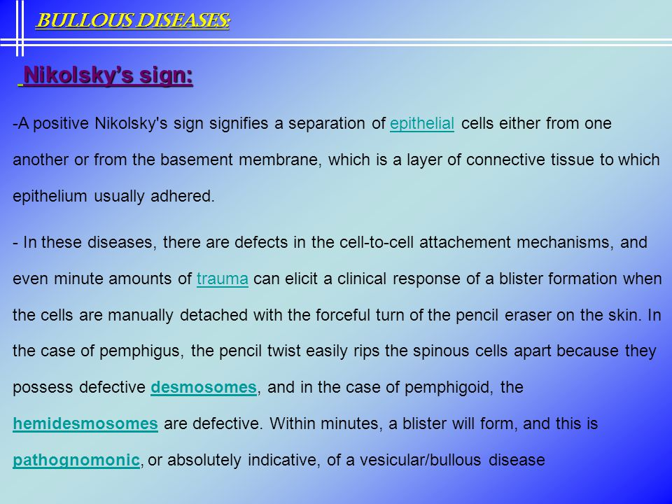 Bullous Diseases: Nikolsky's sign: