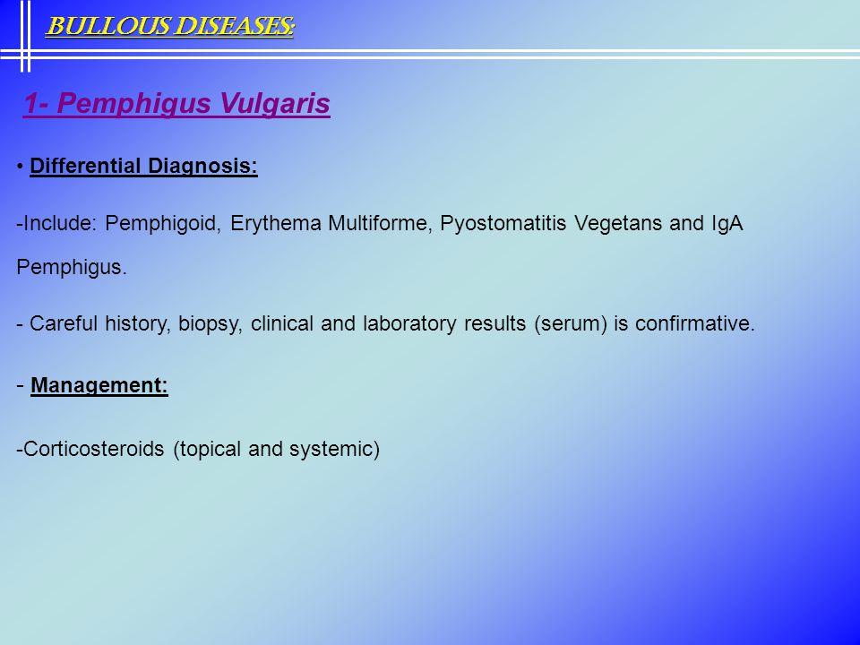 Bullous Diseases: 1- Pemphigus Vulgaris - Management: