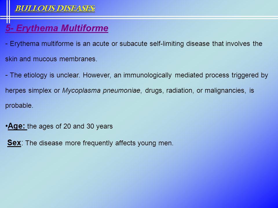 5- Erythema Multiforme Bullous Diseases: