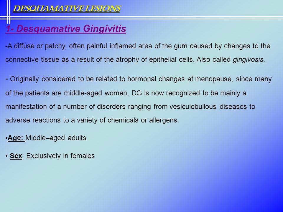 1- Desquamative Gingivitis