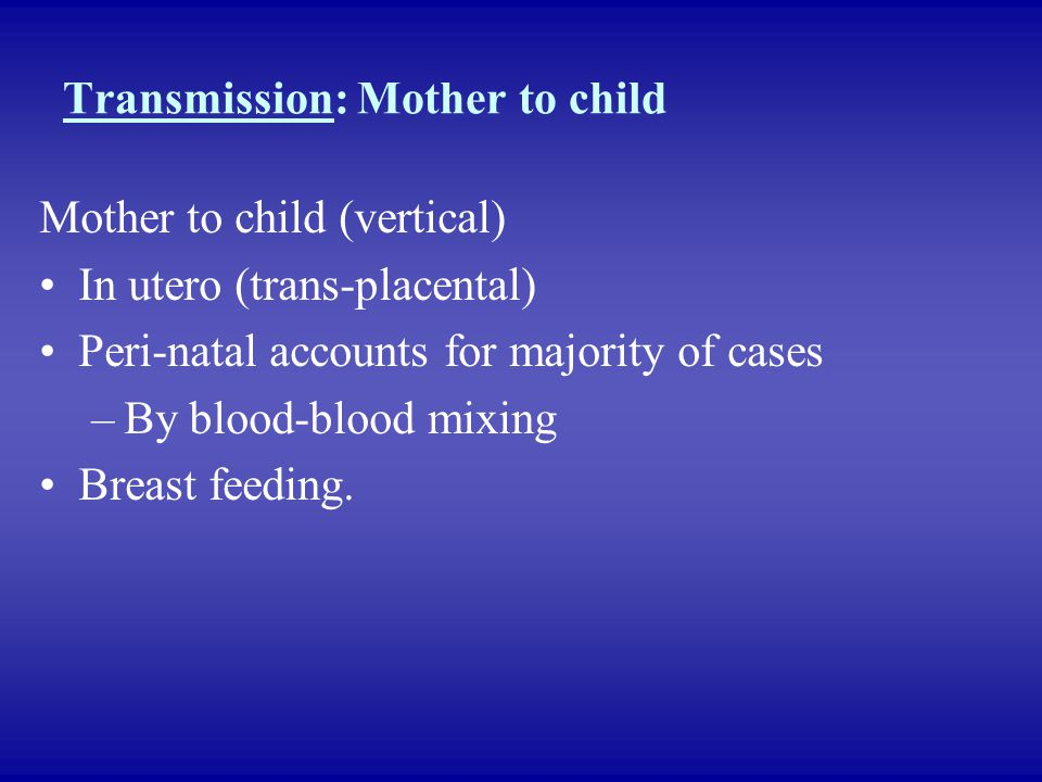 Transmission: Mother to child