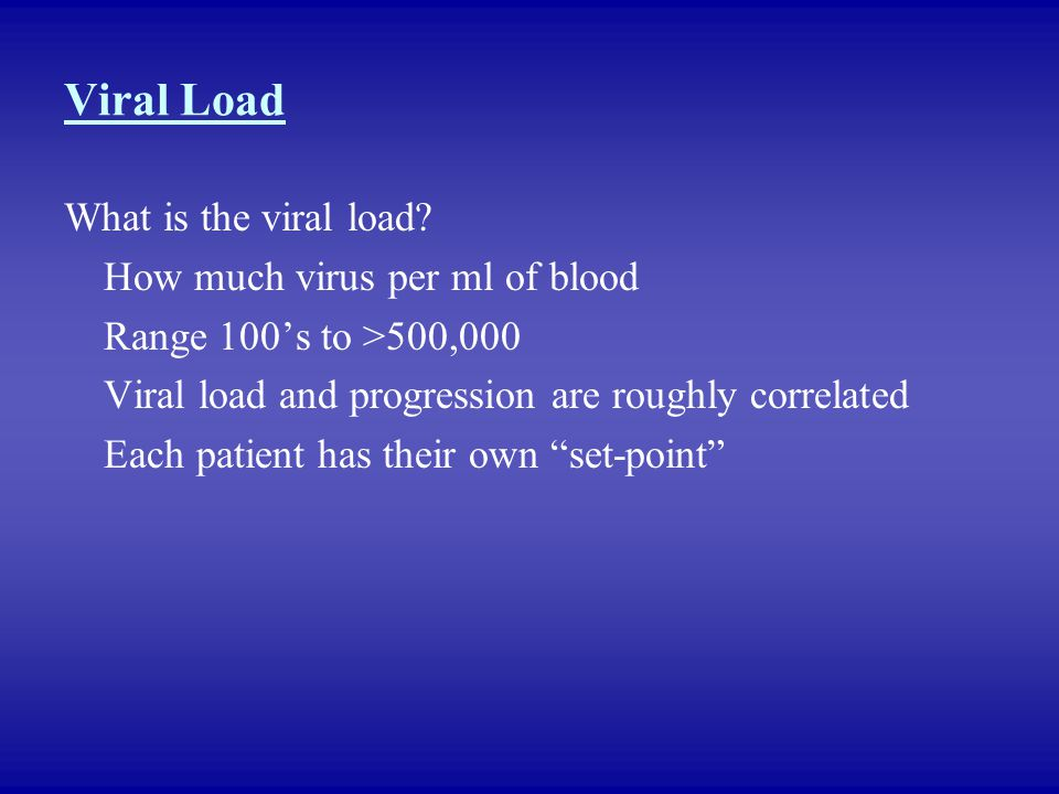 Viral Load What is the viral load How much virus per ml of blood