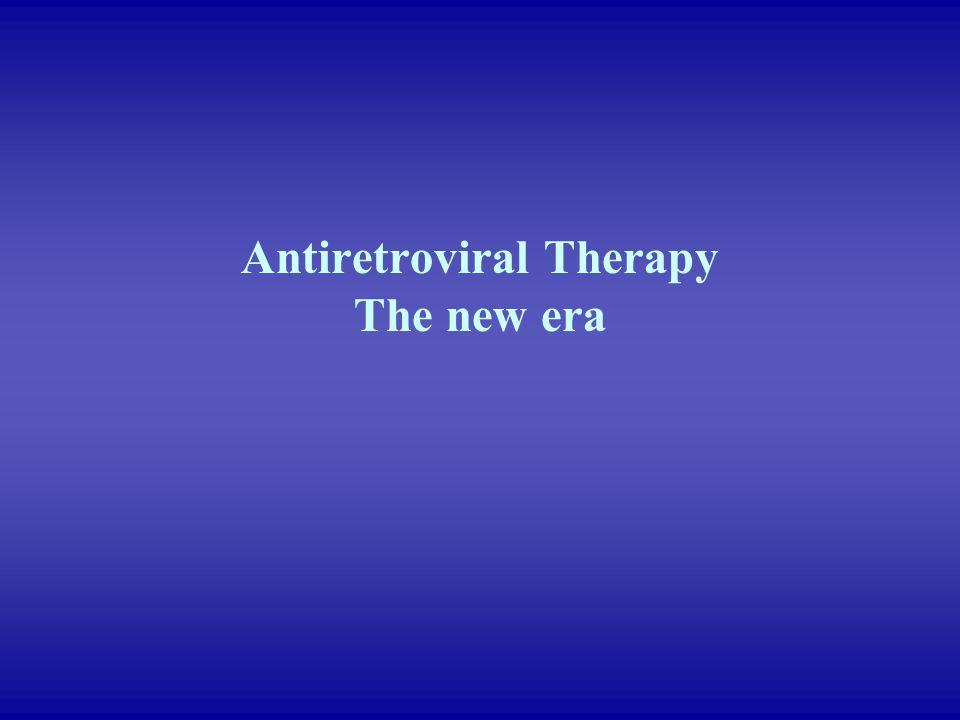 Antiretroviral Therapy The new era