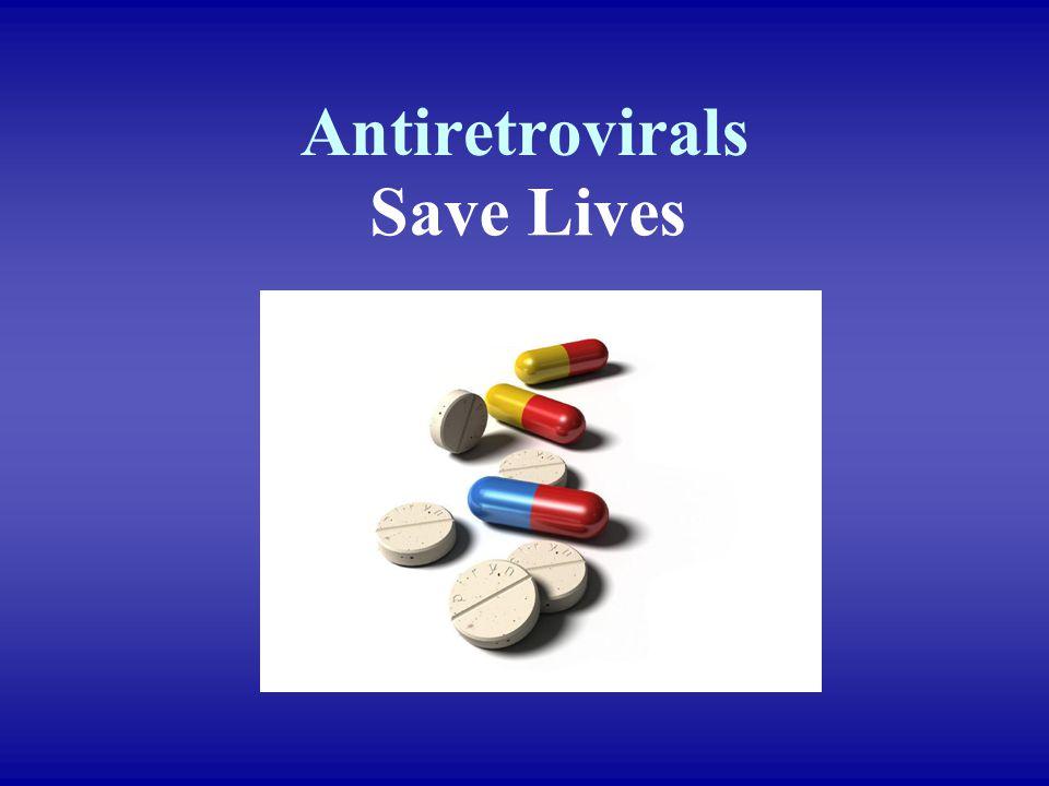 Antiretrovirals Save Lives