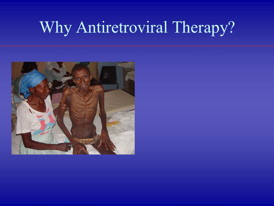 Why Antiretroviral Therapy