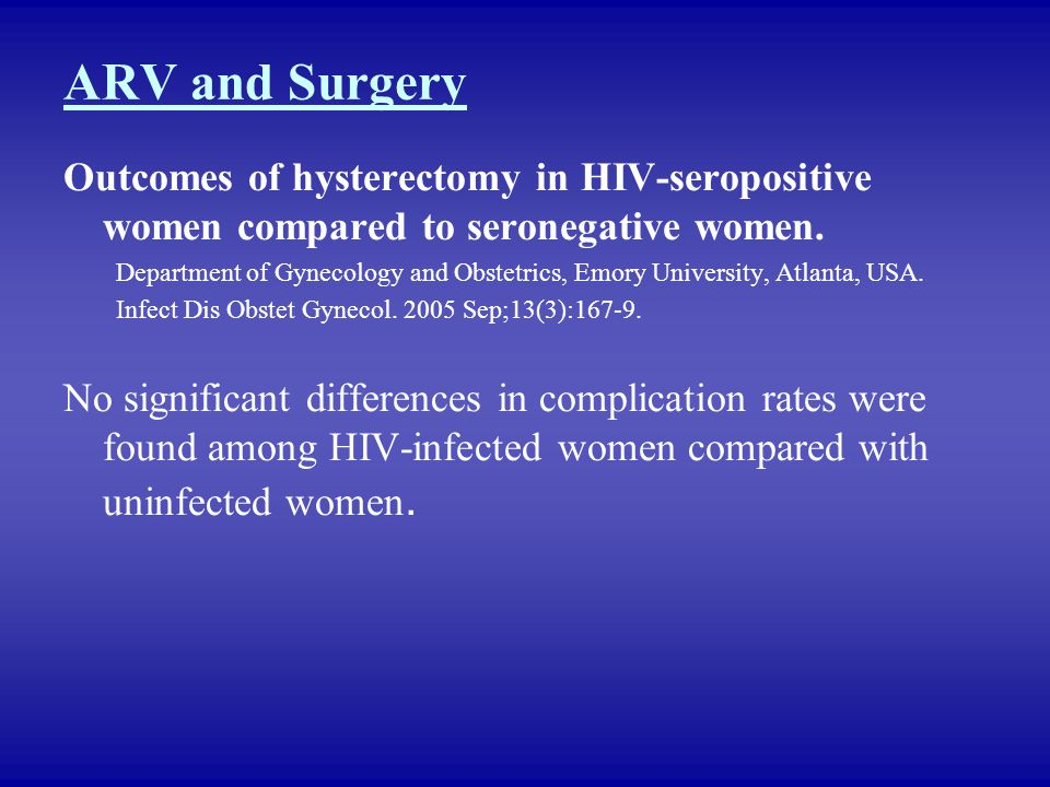 ARV and Surgery Outcomes of hysterectomy in HIV-seropositive women compared to seronegative women.