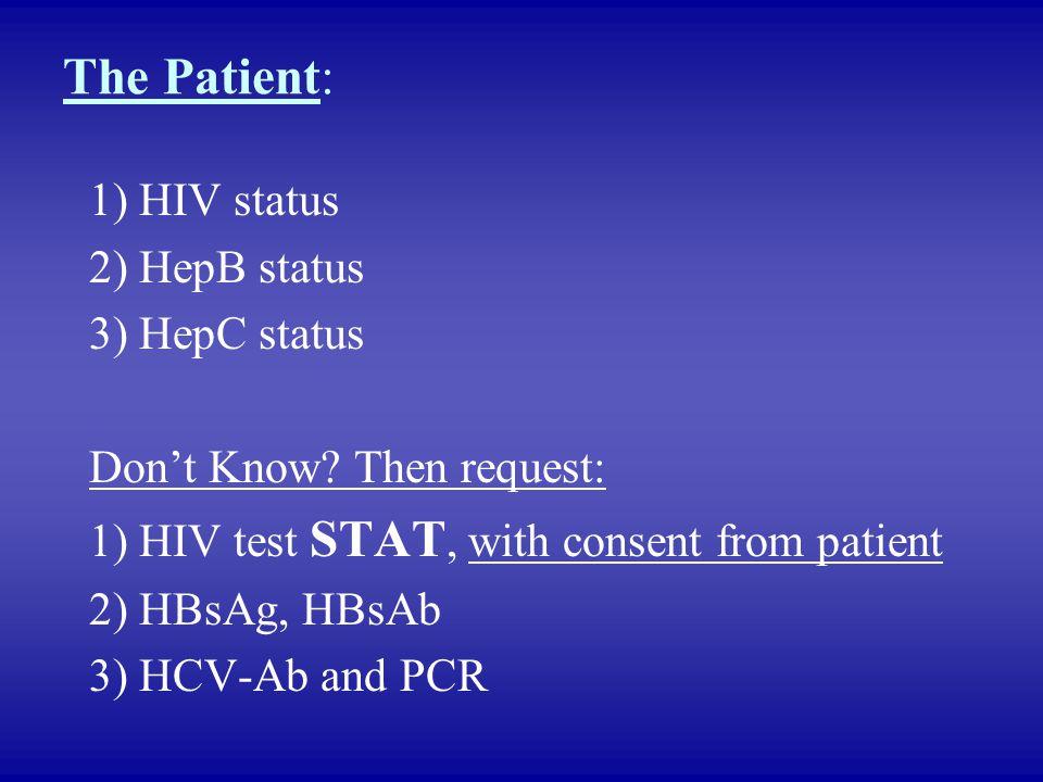 The Patient: 1) HIV status 2) HepB status 3) HepC status