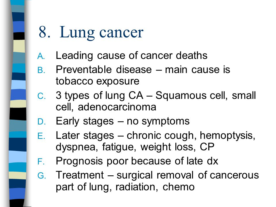 8. Lung cancer Leading cause of cancer deaths