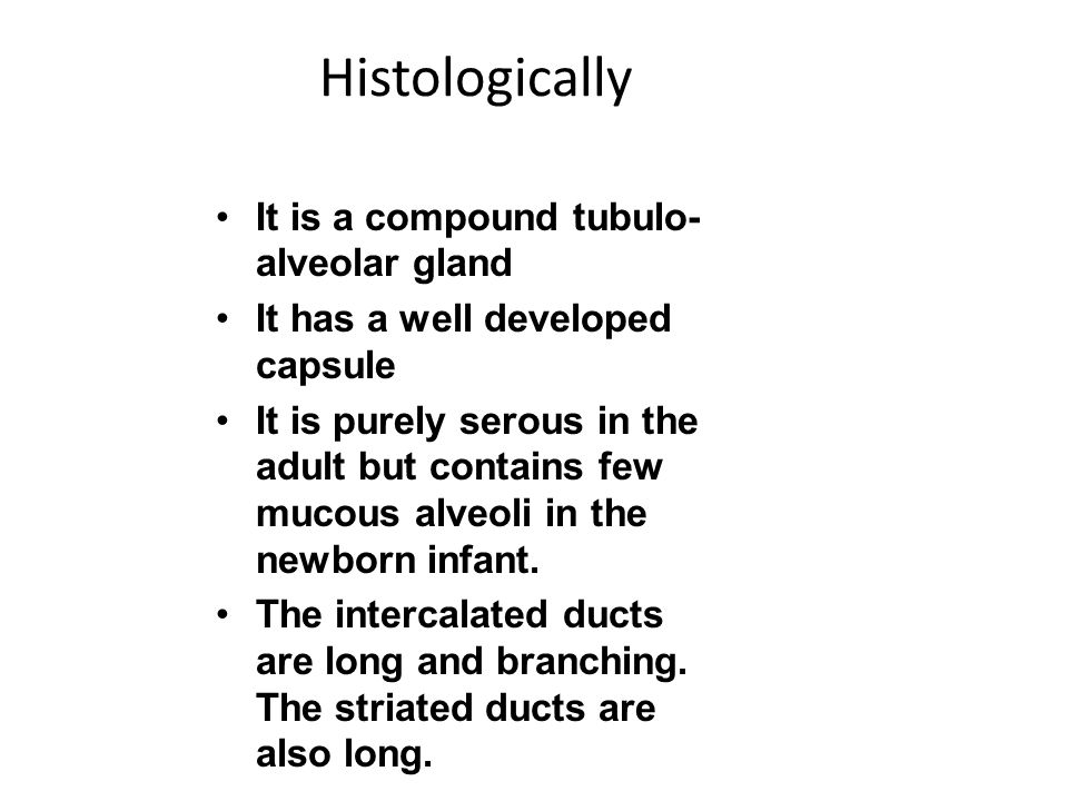 Histologically It is a compound tubulo-alveolar gland