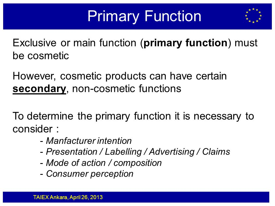 Primary Function Exclusive or main function (primary function) must be cosmetic.