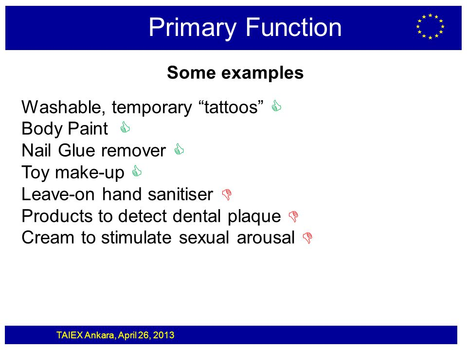 Primary Function Some examples Washable, temporary tattoos 