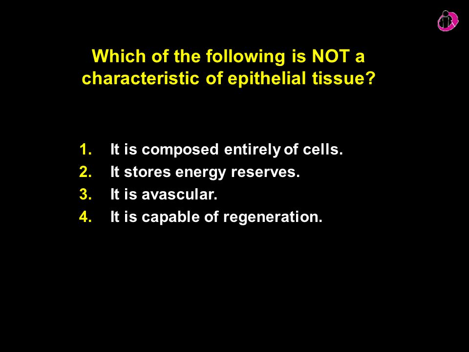 Which of the following is NOT a characteristic of epithelial tissue