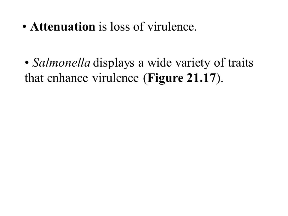 Attenuation is loss of virulence.