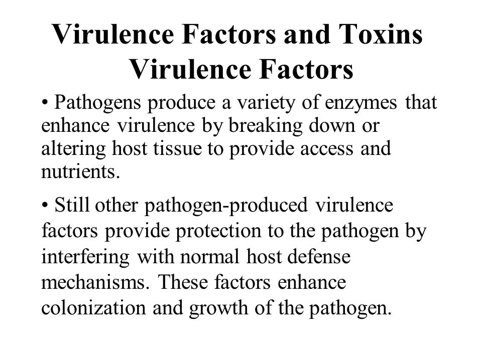 Virulence Factors and Toxins Virulence Factors