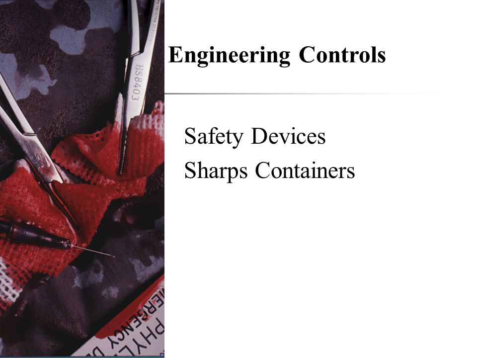 Engineering Controls Safety Devices Sharps Containers