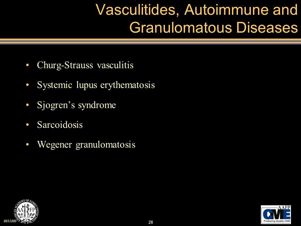 Vasculitides, Autoimmune and Granulomatous Diseases