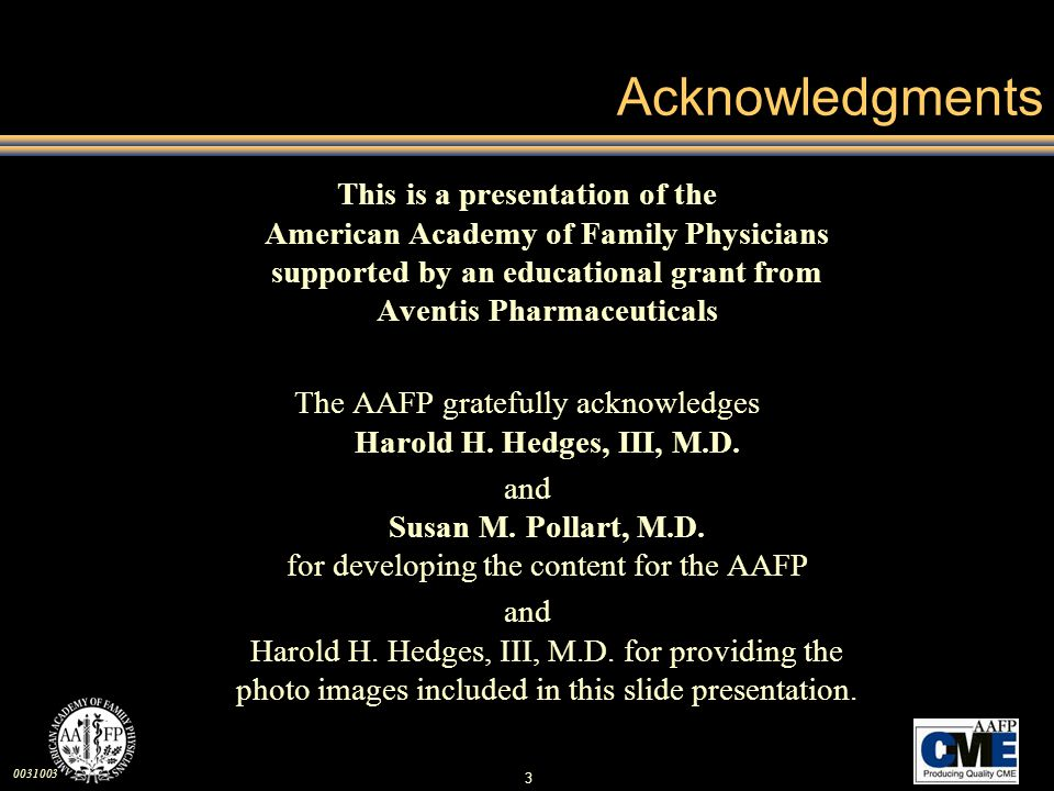 Acknowledgments This is a presentation of the American Academy of Family Physicians supported by an educational grant from Aventis Pharmaceuticals.
