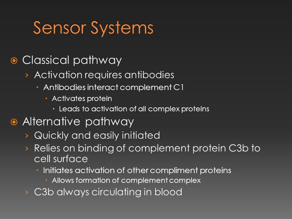 Sensor Systems Classical pathway Alternative pathway