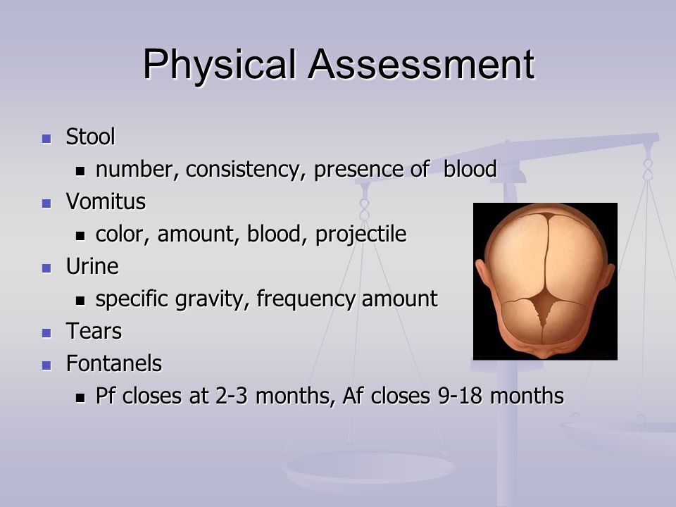 Physical Assessment Stool number, consistency, presence of blood