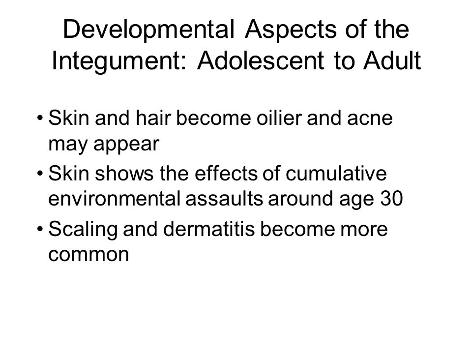 Developmental Aspects of the Integument: Adolescent to Adult