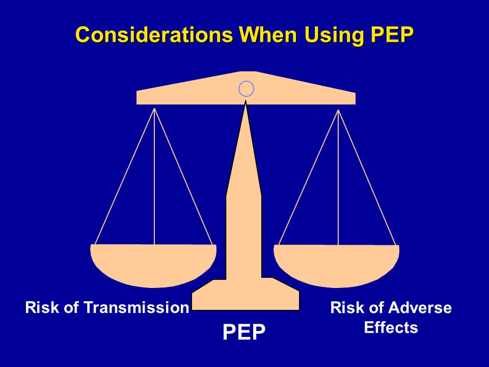 Considerations When Using PEP Risk of Adverse Effects