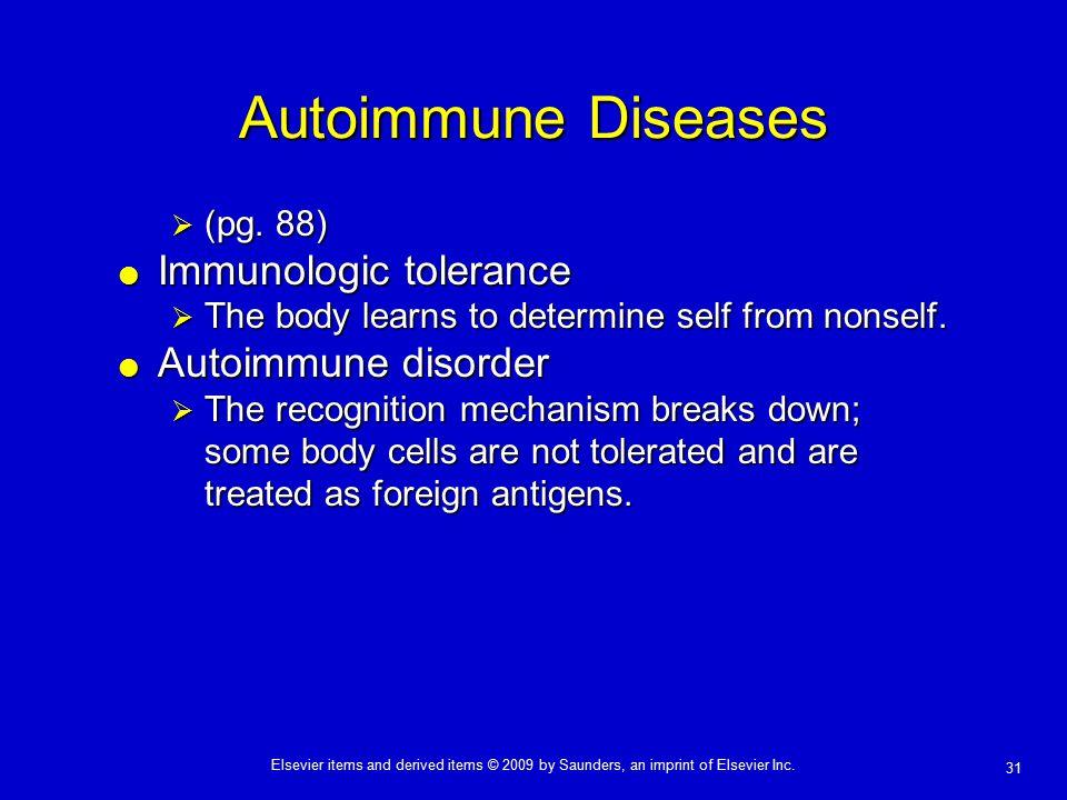 Autoimmune Diseases Immunologic tolerance Autoimmune disorder (pg. 88)