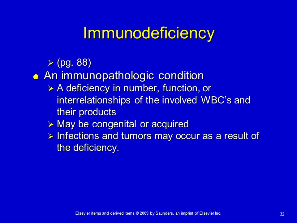 Immunodeficiency An immunopathologic condition (pg. 88)
