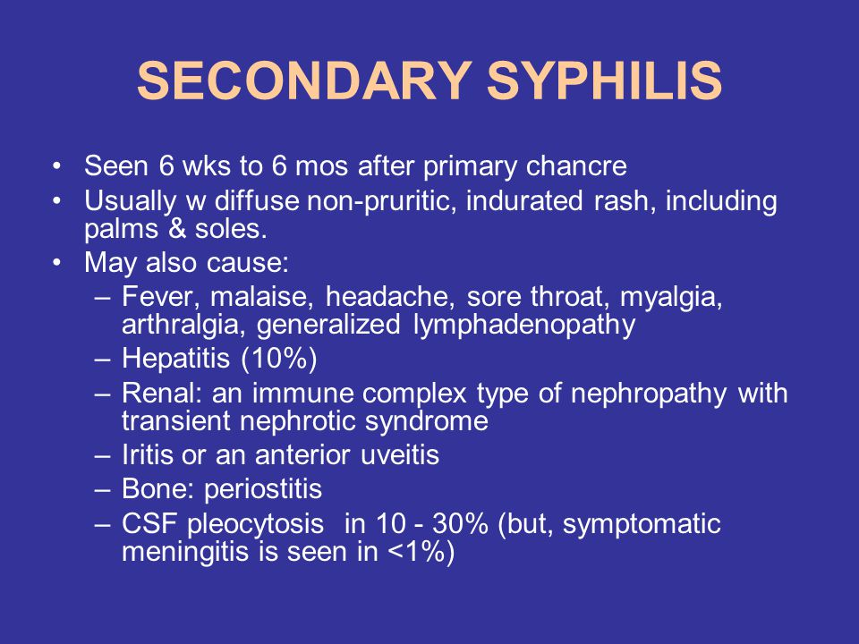 SECONDARY SYPHILIS Seen 6 wks to 6 mos after primary chancre