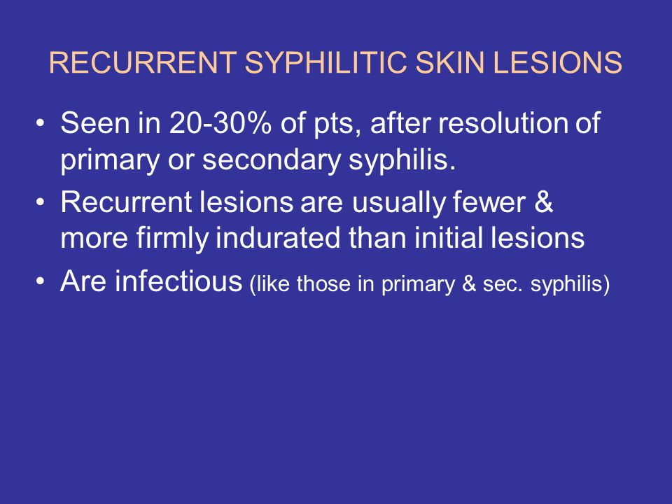 RECURRENT SYPHILITIC SKIN LESIONS