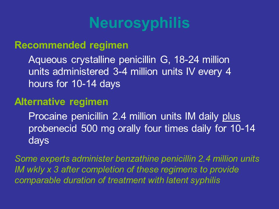 Neurosyphilis Recommended regimen