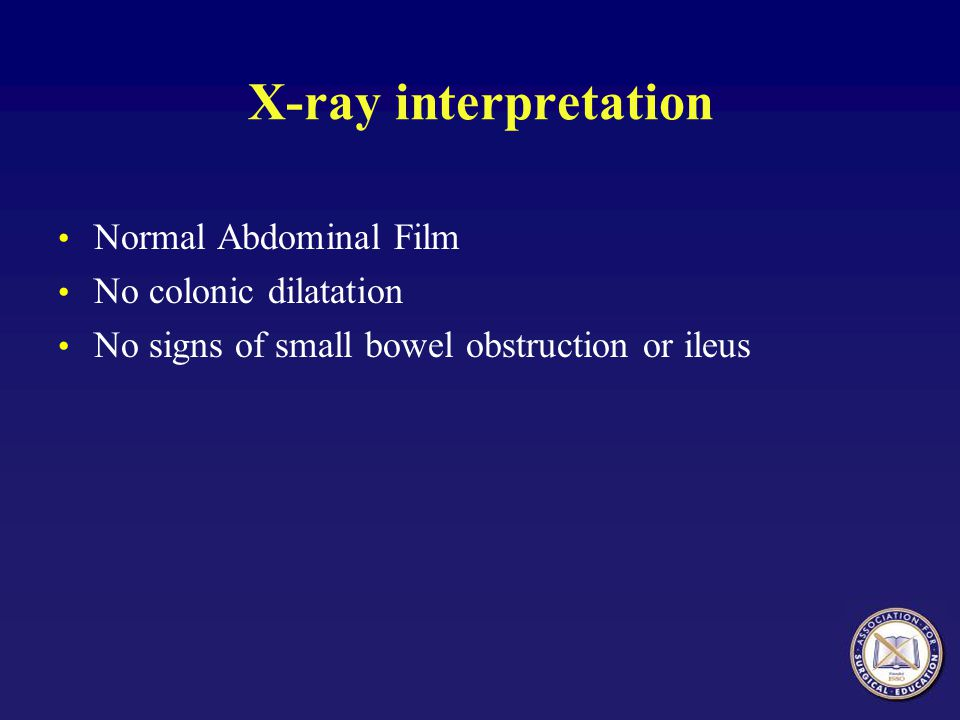X-ray interpretation Normal Abdominal Film No colonic dilatation