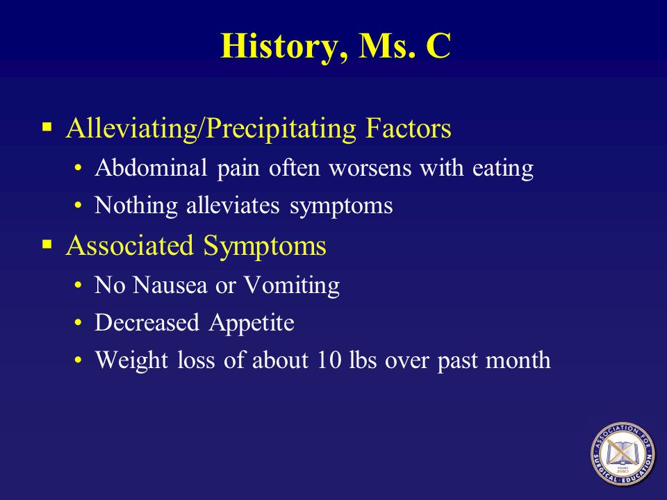 History, Ms. C Alleviating/Precipitating Factors Associated Symptoms