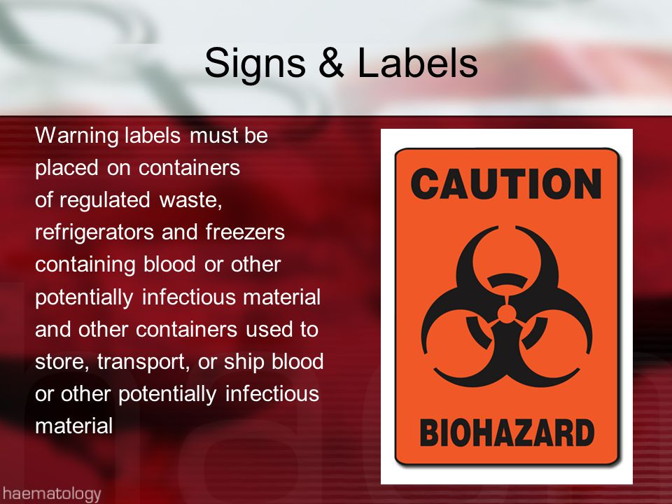 Signs & Labels Warning labels must be placed on containers