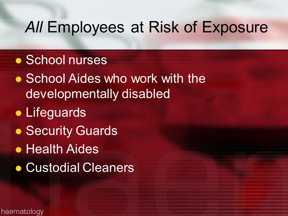 All Employees at Risk of Exposure
