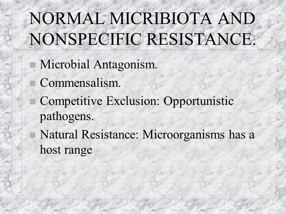 NORMAL MICRIBIOTA AND NONSPECIFIC RESISTANCE.