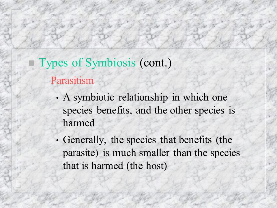 Types of Symbiosis (cont.)
