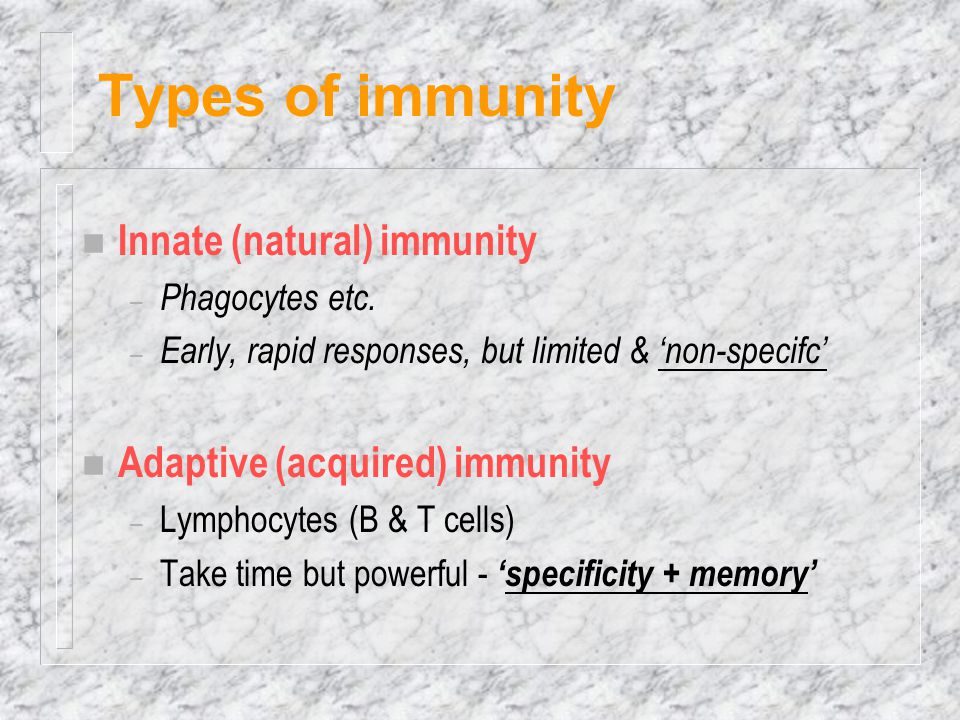 Types of immunity Innate (natural) immunity