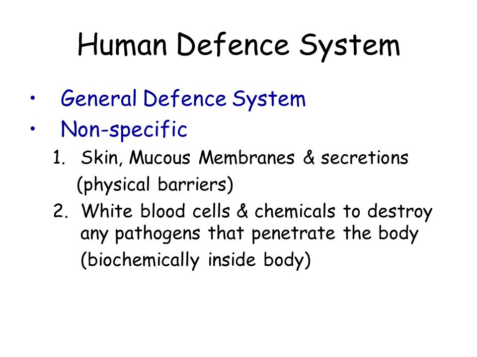 Human Defence System General Defence System Non-specific